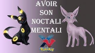 """Pokémon X And Y """" Avoir Un Noctali Et Mentali """""""