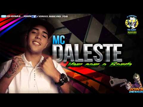 Mc Daleste - Vem Com o Bonde (EXCLUSIVA)