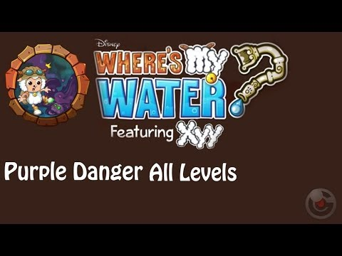 Where's My Water? Featuring XYY(Purple Danger) Walkthrough All Levels