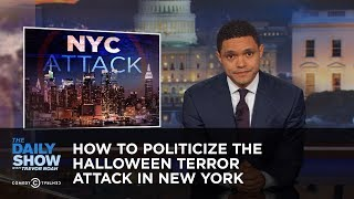 How to Politicize the Halloween Terror Attack in New York: The Daily Show