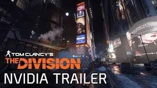 Tom Clancy's The Division - NVIDIA GameWorks Trailer