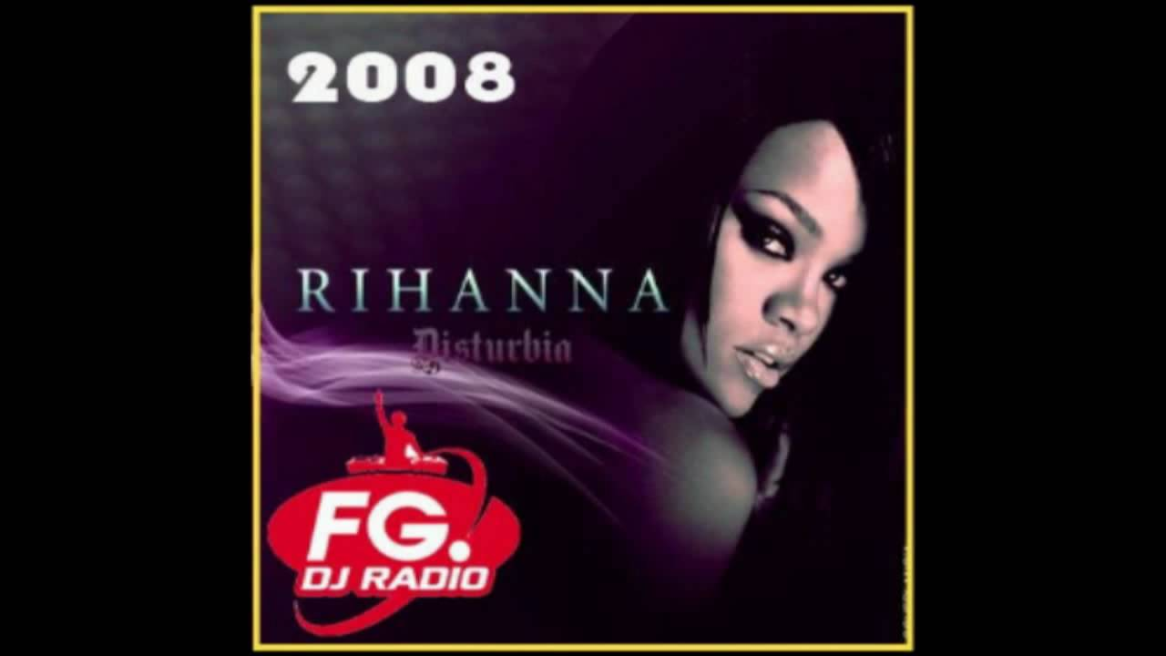 playlist radio fg 2008 rihanna disturbia jay amato remix youtube. Black Bedroom Furniture Sets. Home Design Ideas