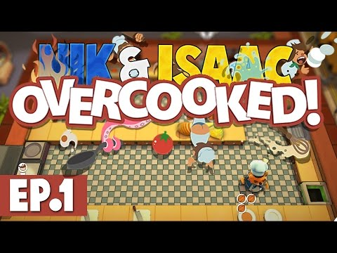 Nik & Isaac Play: Overcooked #1 [Catastrophe]