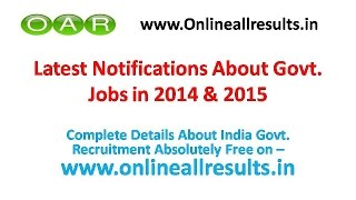 Latest Govt. Jobs Notifications 2014 & 2015 All States