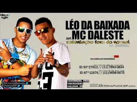 MC Daleste e MC Léo da Baixada - Ostentação Fora do Normal (  Lançamento 2013 )