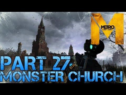 Metro Last Light - MONSTER CHURCH - Part 27 PC Max Settings 1080p Walkthrough - GTX 670 i5 3570k