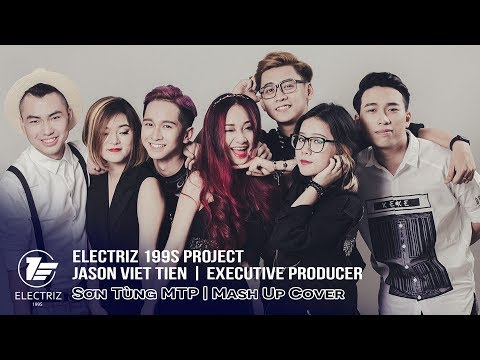Sơn Tùng MTP - Official MV (Mash Up Cover - Electriz 199s)