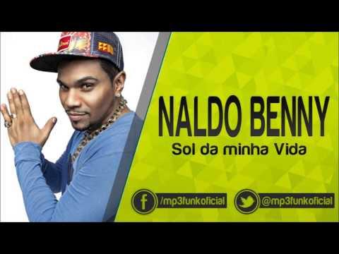 Naldo Benny - Sol da minha Vida [ Dennis DJ ]
