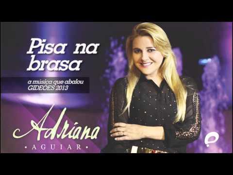 Pisa na Brasa - Adriana Aguiar (Gideões 2013)