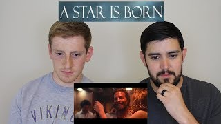 A Star Is Born - OUR REACTION!