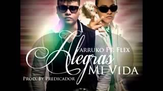 Alegras Mi Vida Flex Ft Farruko (2013)