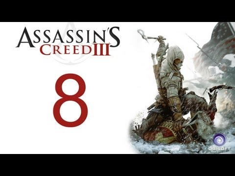 Assassin's creed 3 walkthrough - part 8 HD Gameplay AC3 assassins creed 3 (Xbox 360/PS3/PC) [HD]