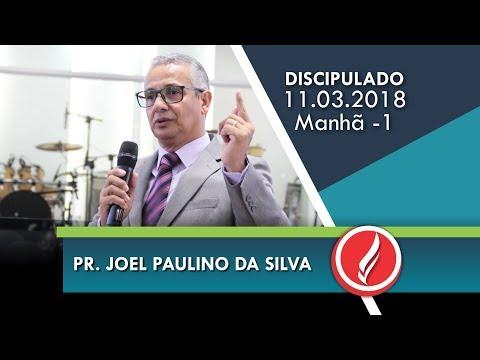 5º Congresso de Discipulado - Pr. Joel Paulino da Silva - Manhã 1 - 11 03 2018