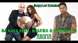 Dj Sava feat. Raluka & Connect-R - Aroma ( Deejay Lori Extended )