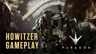 Paragon - Howitzer Gameplay Highlights