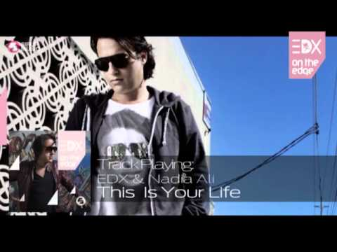 EDX &amp; Nadia Ali - This Is Your LIfe (Album Mix) // On The Edge