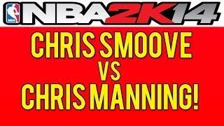 NBA 2K: Chris Smoove Vs Chris Manning! (Diamond Durant