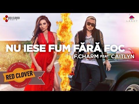 F.Charm feat. Caitlyn - Nu iese fum fara foc (by Lanoy)