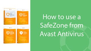 How To Use A SafeZone From Avast! Antivirus