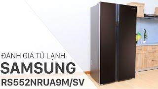 Đánh giá tủ lạnh Samsung 548 lít RS552NRUA9M/SV | Điện máy XANH