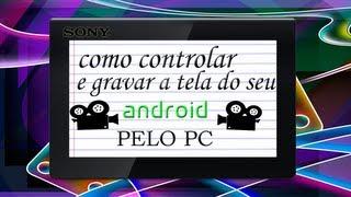 Como Controlar Smartphone(android) Pelo Pc(Capturador De