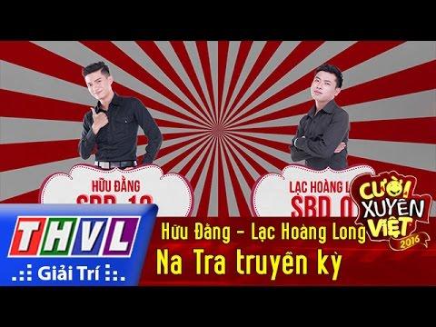 THVL | Cười xuyên Việt 2016 - Tập 5: Na Tra truyền kỳ - Hữu Đằng, Lạc Hoàng Long