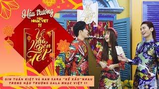 """Gin Tuấn Kiệt và Han Sara """"kể xấu"""" nhau trong hậu trường Gala Nhạc Việt 11 (Official)"""