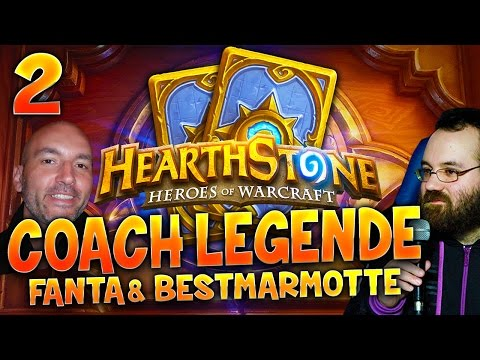 Coach Légende Hearthstone - Leçon 2 - Fanta et Bestmarmotte