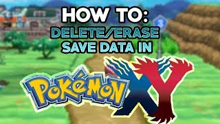 How To Delete/ Restart Pokemon X And Y