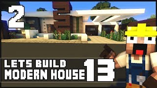 Minecraft Lets Build: Modern House 13 - Part 2