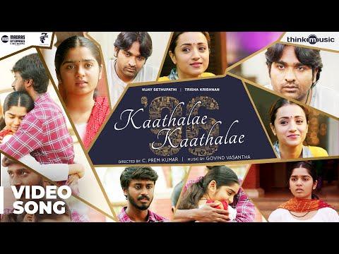 96 - Kaathalae Kaathalae Video Song - Vijay Sethupathi, Trisha - Govind Vasantha - C. Prem Kumar