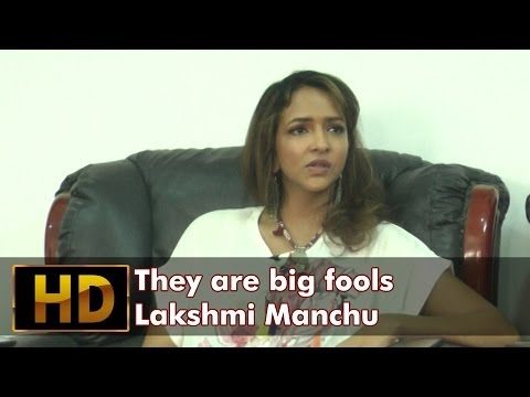 They are big fools : Lakshmi Manchu