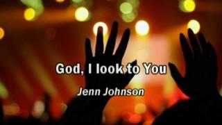 God I Look To You Jenn Johnson (lyrics) (Bethel Church