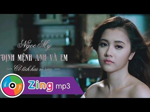 Định mệnh anh và em   Ngọc My MV HD Official