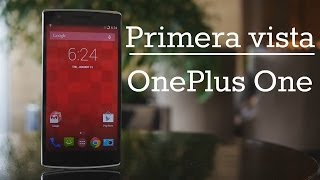 OnePlus One En Español, Primera Vista [Android Authority
