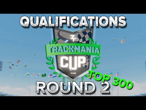 Trackmania Cup 2018 #47 : Round 2 des qualifications
