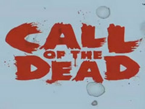Call of the Dead Intro