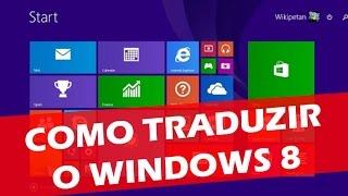 Como Traduzir O Windows 8 Para Portugues