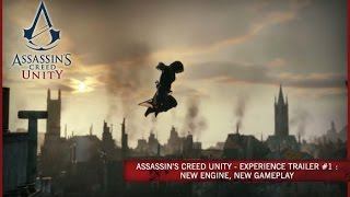 Assassin's Creed Unity - Experience trailer #1: New engine, New gameplay