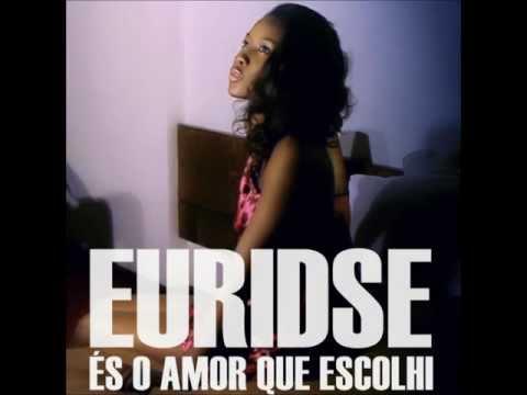 Euridse - És o Amor Que Escolhi [2012]