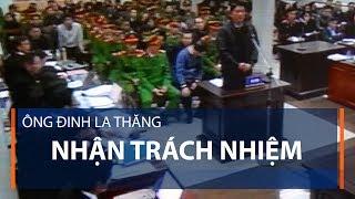 Ông Đinh La Thăng nhận trách nhiệm | VTC1