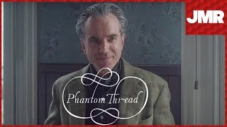 Phantom Thread - Exploring The Twisted Relationship