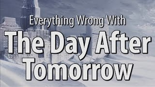 Everything Wrong With The Day After Tomorrow