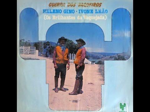 Heleno Gino  e Ivone Leão - Guerra dos Vaqueiros (Vaquejada de Peso) Com Os Reis do Sertão