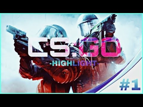 CS:GO Highlight #1