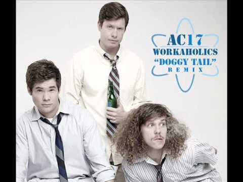Workaholics 'Doggy Tail' Remix by Ac17,