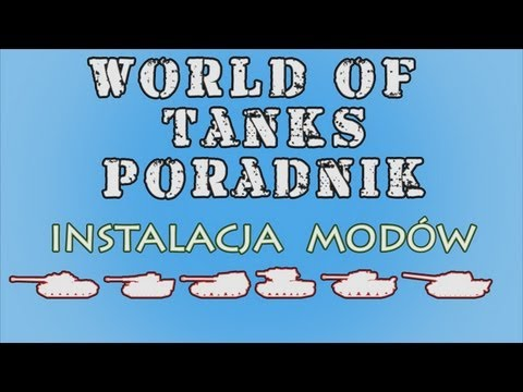 World of Tanks Poradnik - Jak instalować mody + Paczka modów do patcha 8.1.