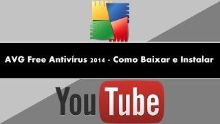 AVG Free Antivírus 2014 Como Baixar E Instalar