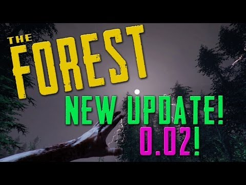 The Forest - Update v0.02 - Feature Overview