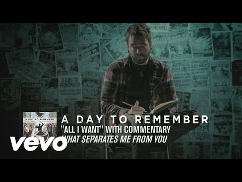 All I Want (Commentary) by A Day To Remember